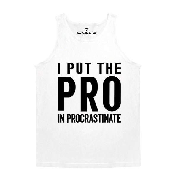 I Put The Pro In Procrastinate White Unisex Tank Top | Sarcastic Me