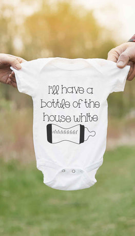 I'll Have A Bottle Of The House White Cute & Funny Baby Infant Onesie