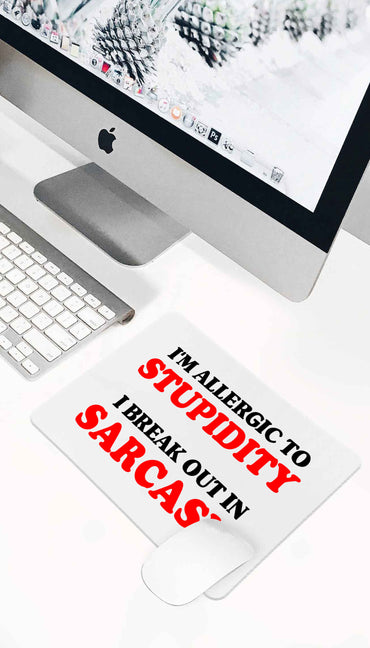 I'm Allergic To Stupidity Funny Office Mouse Pad