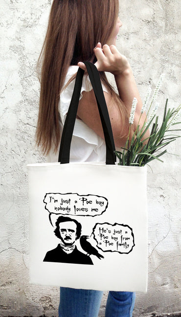 I'm Just A Poe Boy Nobody Loves Me Funny & Clever Tote Bag Gift | Sarcastic ME