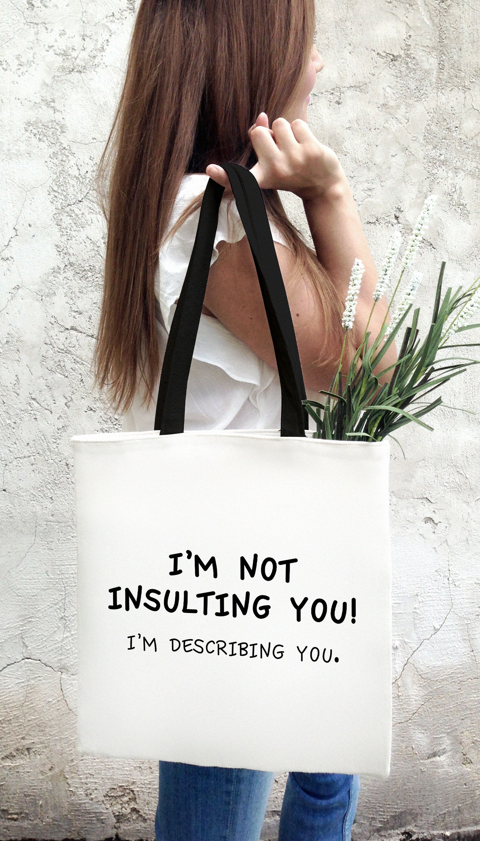 I'm Not Insulting You! I'm Describing You Funny & Clever Tote Bag Gift | Sarcastic ME