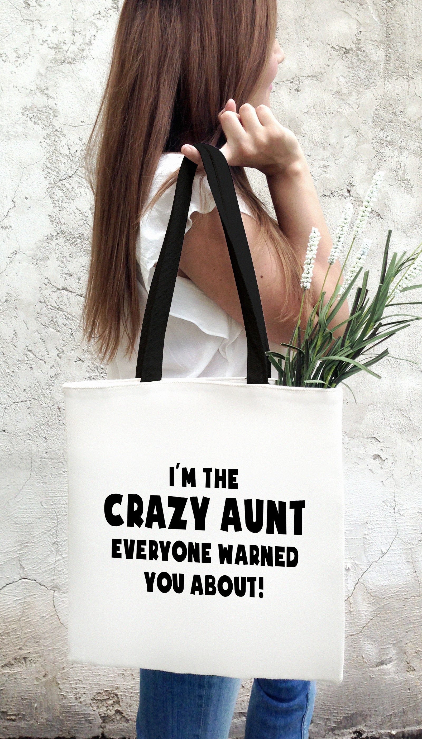 I'm The Crazy Aunt Everyone Warned You About! Funny & Clever Tote Bag Gift | Sarcastic ME