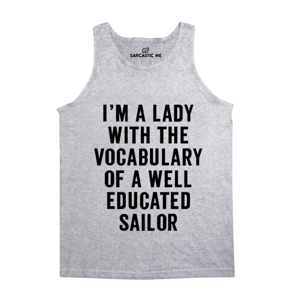 I'm A Lady With The Vocabulary Of A Sailor Gray Unisex Tank Top | Sarcastic Me