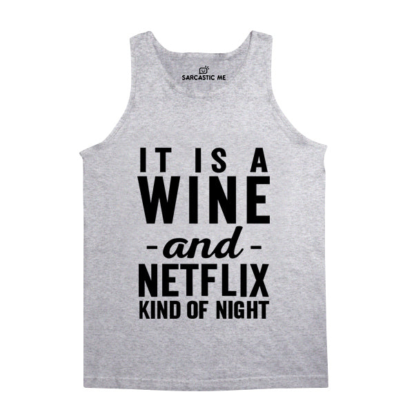 Wine And Netflix Kind Of Night Gray Unisex Tank Top | Sarcastic Me