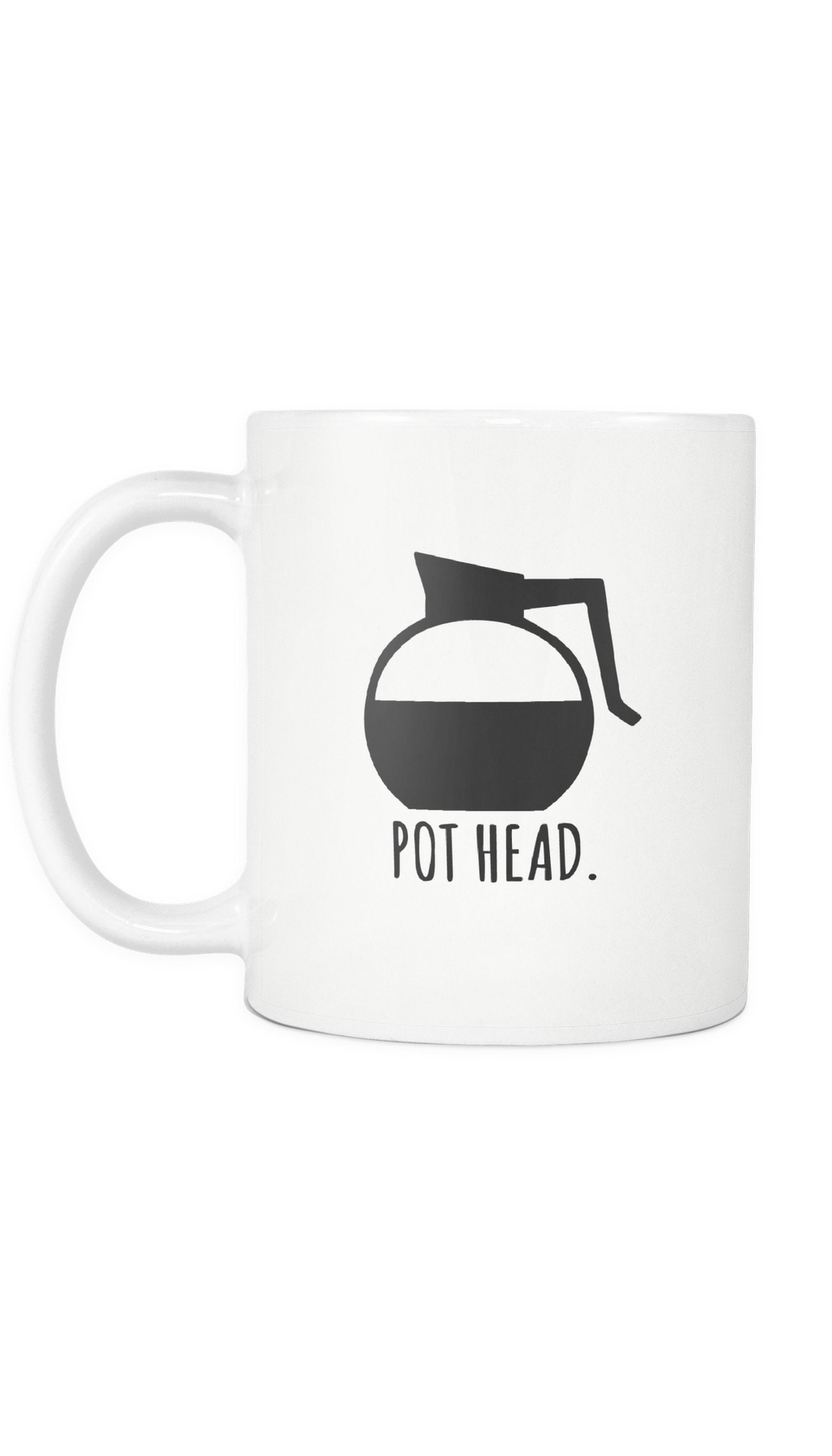 Pot Head White Mug | Sarcastic ME