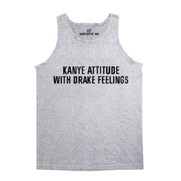Kanye Attitude With Drake Feelings Gray Unisex Tank Top | Sarcastic Me