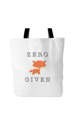 Zero Fox Given White Tote Bag | Sarcastic Me