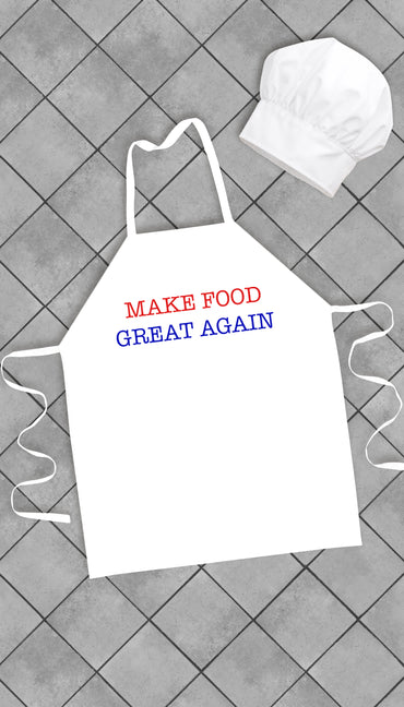 Make Food Great Again Funny Kitchen Apron | Sarcastic Me