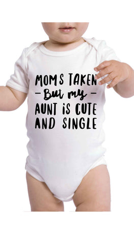 Moms Taken But My Aunt Is Single Funny Baby Infant Onesie | Sarcastic ME