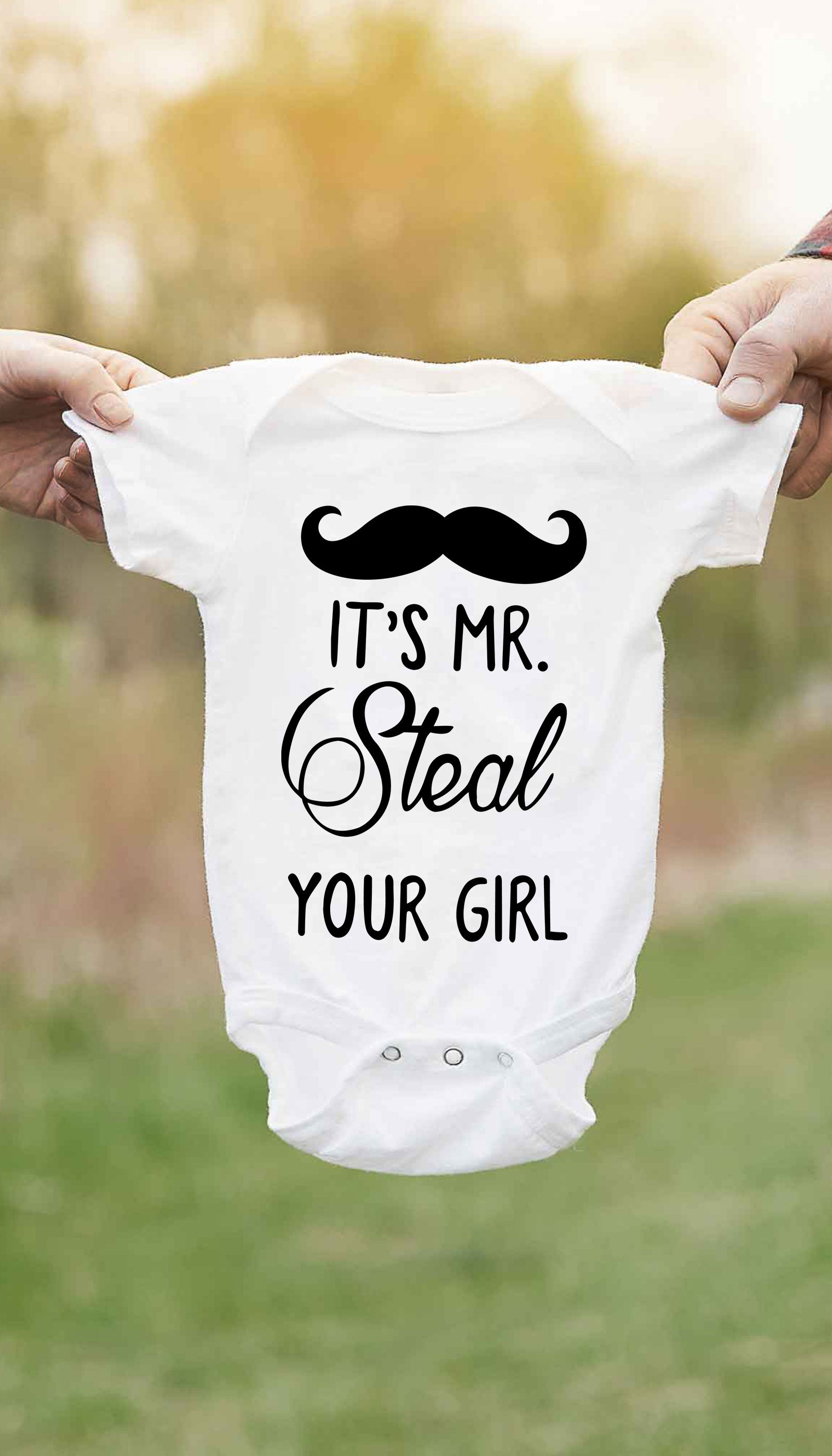 It's Mr. Steal Your Girl Cute & Funny Baby Infant Onesie | Sarcastic ME