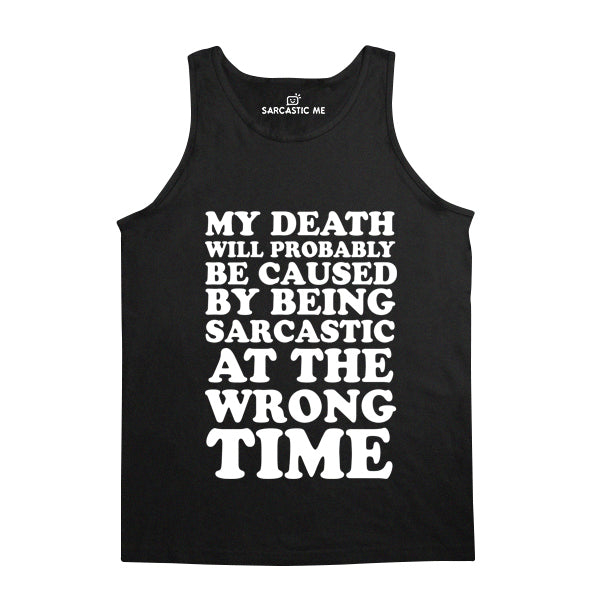 My Death Will Probably Be Caused Black Unisex Tank Top | Sarcastic Me