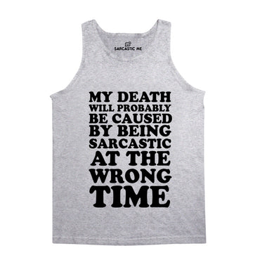 My Death Will Probably Be Caused Gray Unisex Tank Top | Sarcastic Me