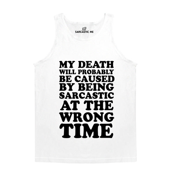 My Death Will Probably Be Caused White Unisex Tank Top | Sarcastic Me