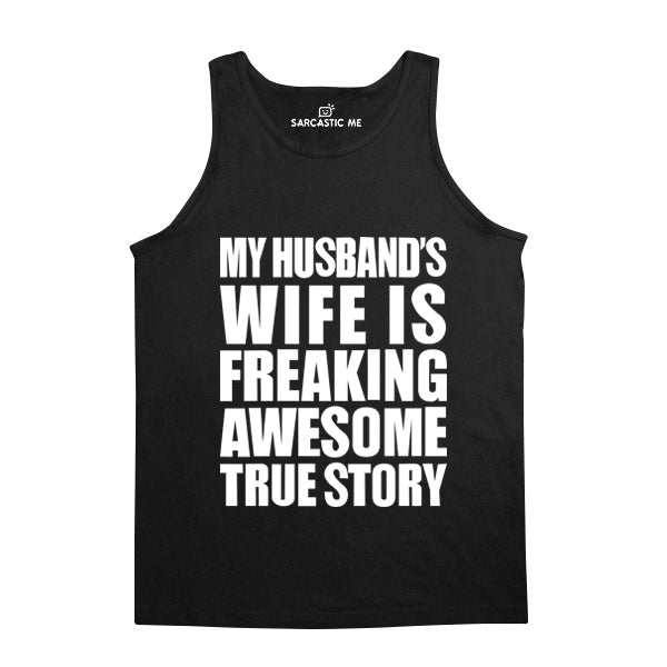 My Husband's Wife Is Freaking Awesome Black Unisex Tank Top | Sarcastic Me