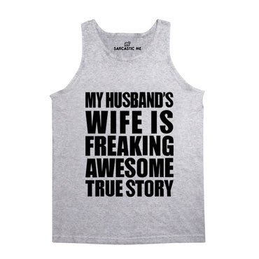 My Husband's Wife Is Freaking Awesome Gray Unisex Tank Top | Sarcastic Me