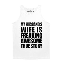 My Husband's Wife Is Freaking Awesome White Unisex Tank Top | Sarcastic Me