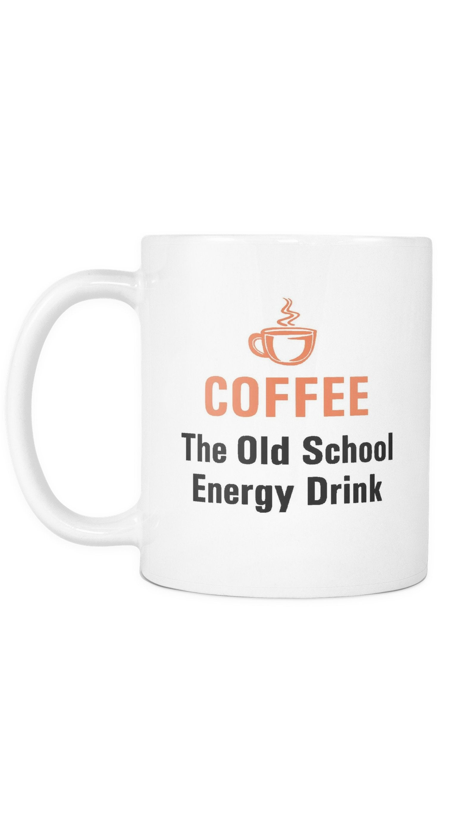 Coffee The Old School Energy Drink White Mug | Sarcastic Me
