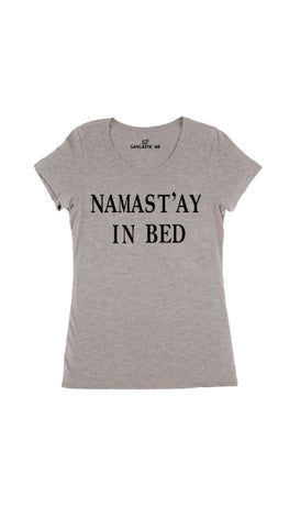Namast'ay In Bed Gray Women's T-shirt | Sarcastic Me