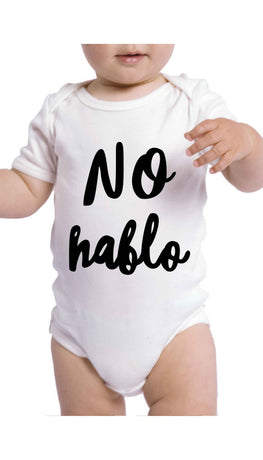 No Hablo Can't Speak Cute & Funny Baby Infant Onesie | Sarcastic ME