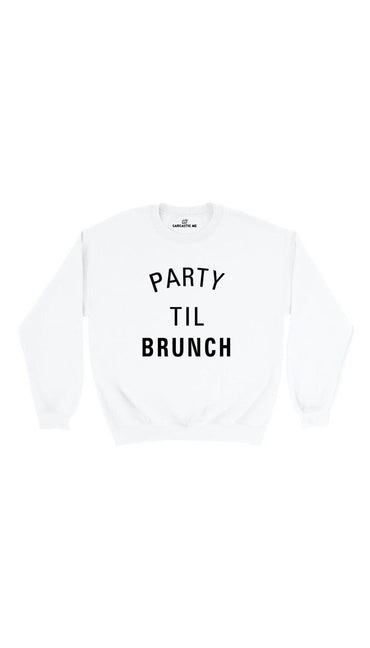 Party Til Brunch White Unisex Pullover Sweatshirt | Sarcastic Me
