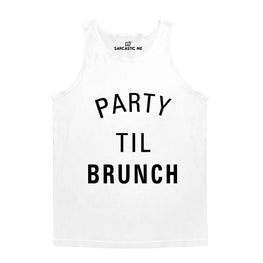 Party Til Brunch White Unisex Tank Top | Sarcastic Me