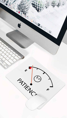 Patience Funny Office Mouse Pad