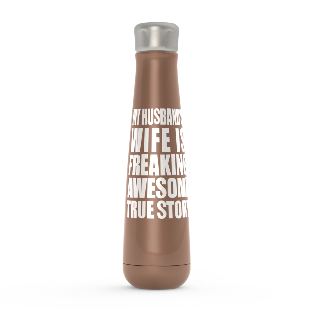 My Husband's Wife Is Freaking Awesome True Story Peristyle Water Bottles