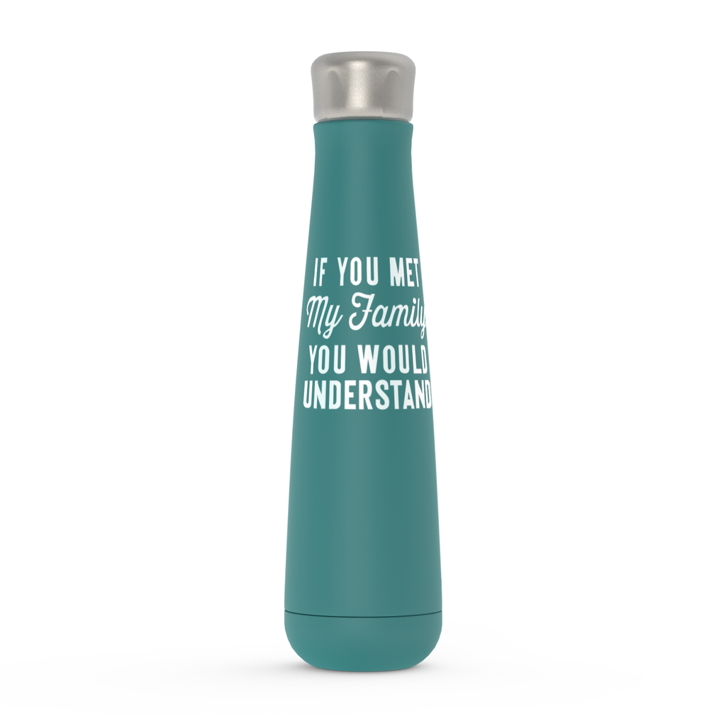 If You Met My Family Peristyle Water Bottles