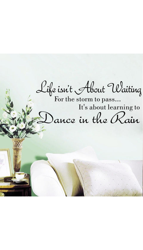 Life Isn't About Waiting Wall Decal