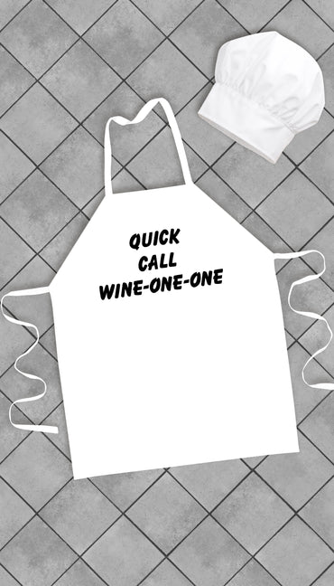 Quick Call Wine-One-One Funny Kitchen Apron | Sarcastic Me