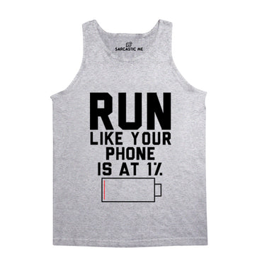 Run Like Your Phone Is At 1 % Gray Unisex Tank Top | Sarcastic Me