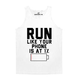 Run Like Your Phone Is At 1 % White Unisex Tank Top | Sarcastic Me