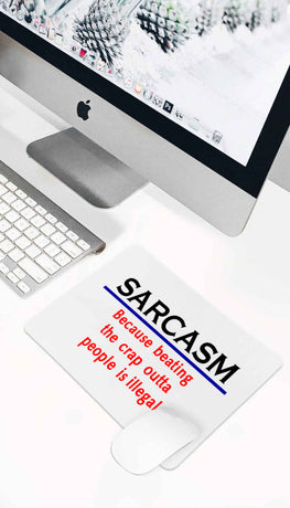 Sarcasm Because Beating Funny Office Mouse Pad
