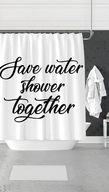 Save Water Shower Together Funny & Clever Dorm Shower Curtain Gift | Sarcastic ME
