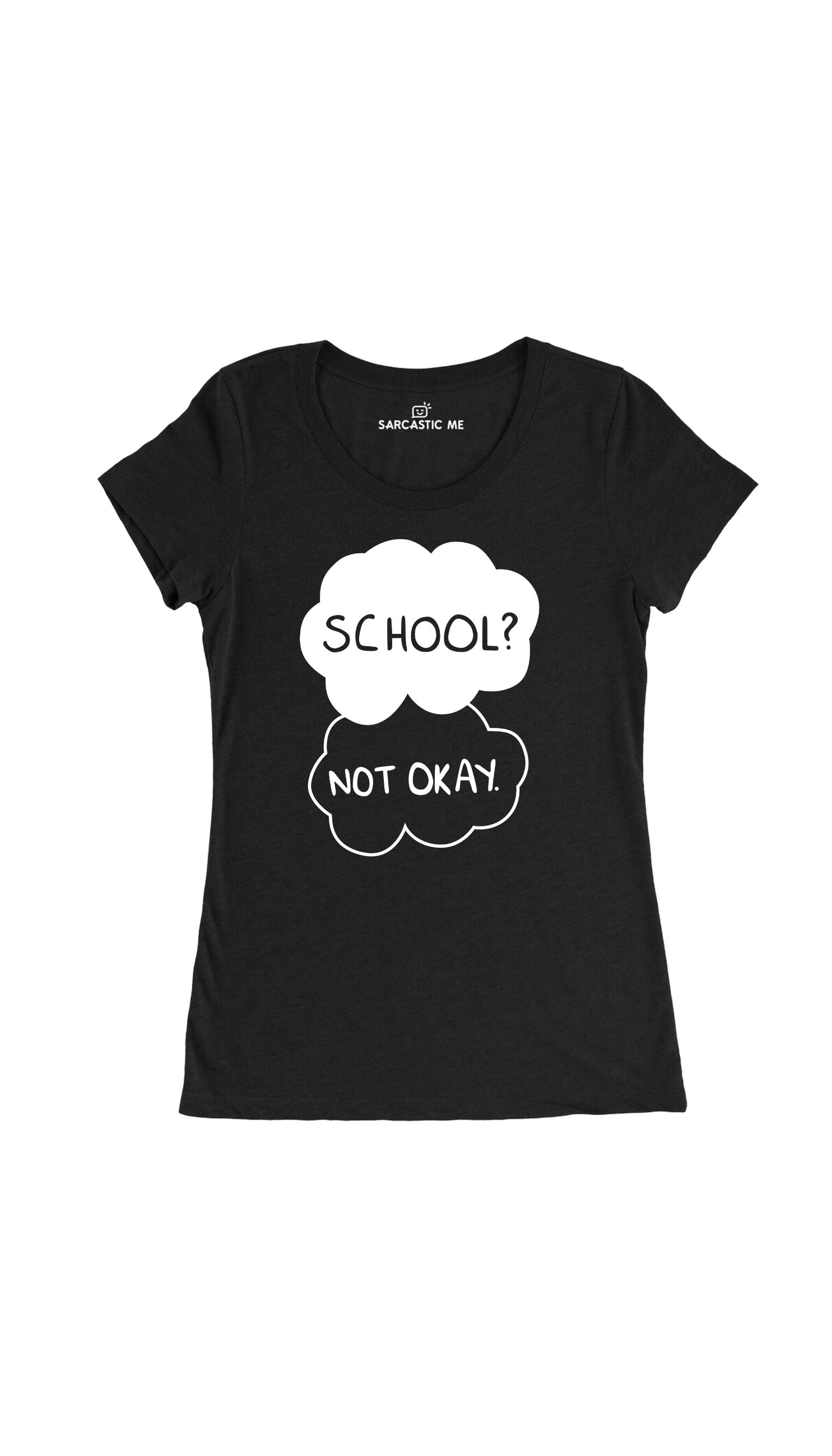 School Not Okay Black Women's T-Shirt | Sarcastic Me