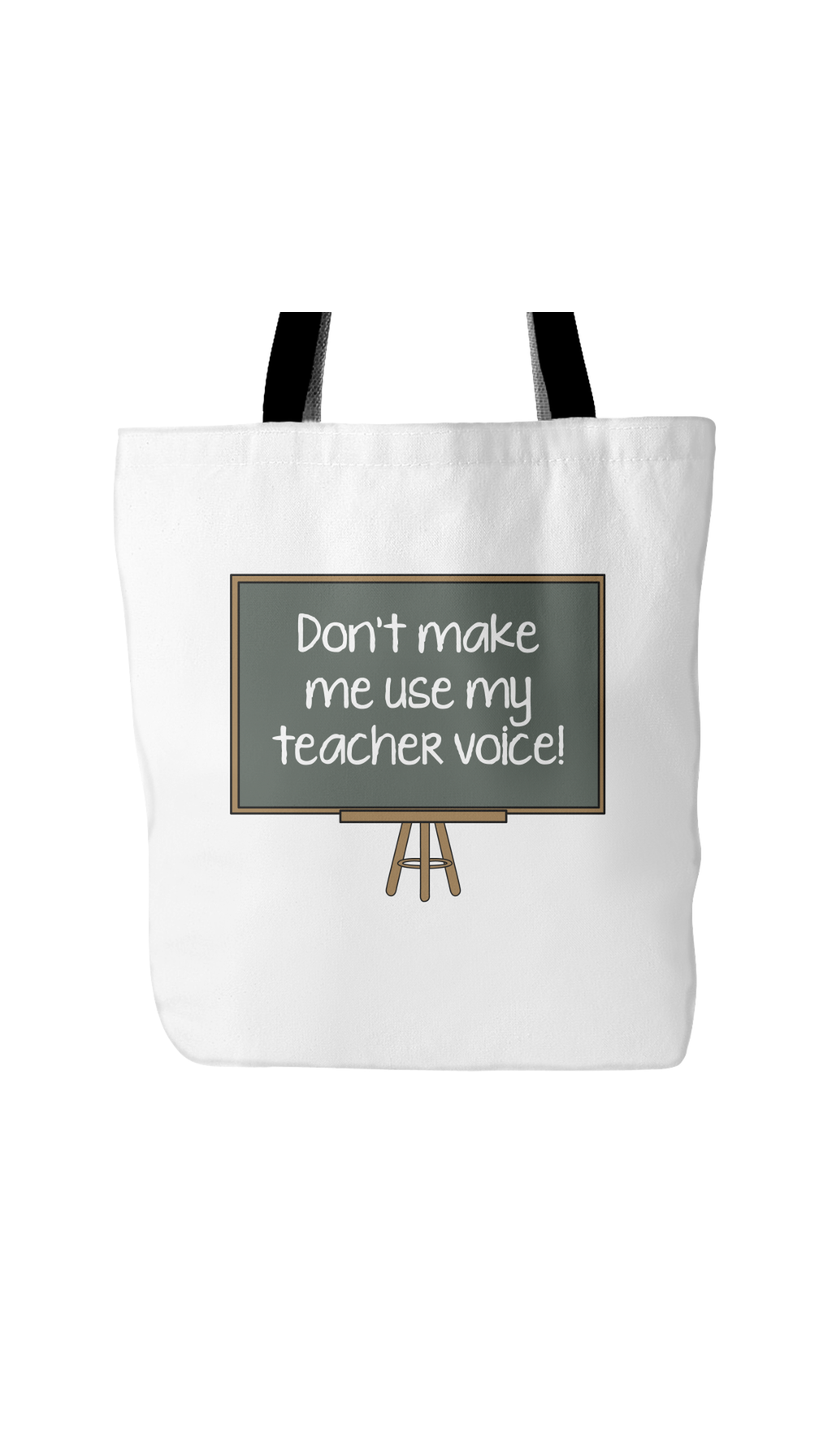 Don't Make Me Use My Teacher Voice White Tote Bag | Sarcastic Me