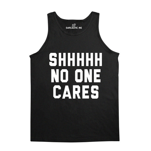 Shhhh No One Cares Black Unisex Tank Top | Sarcastic Me
