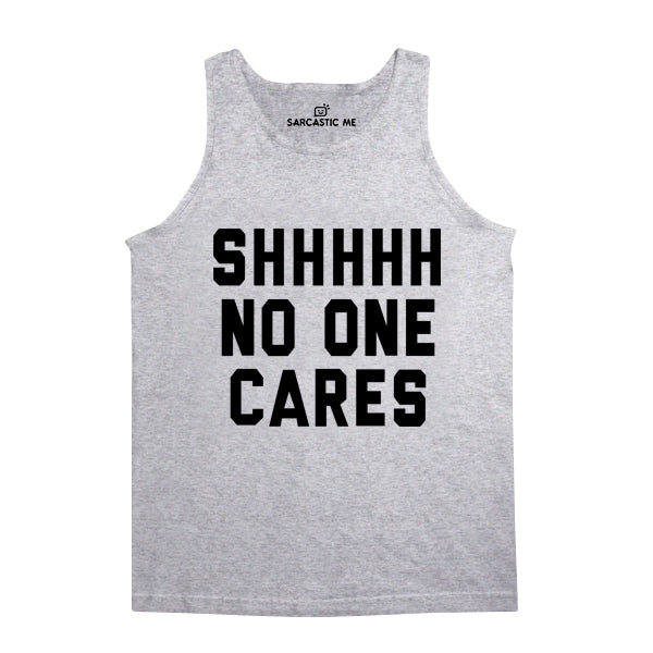 Shhhh No One Cares Gray Unisex Tank Top | Sarcastic Me