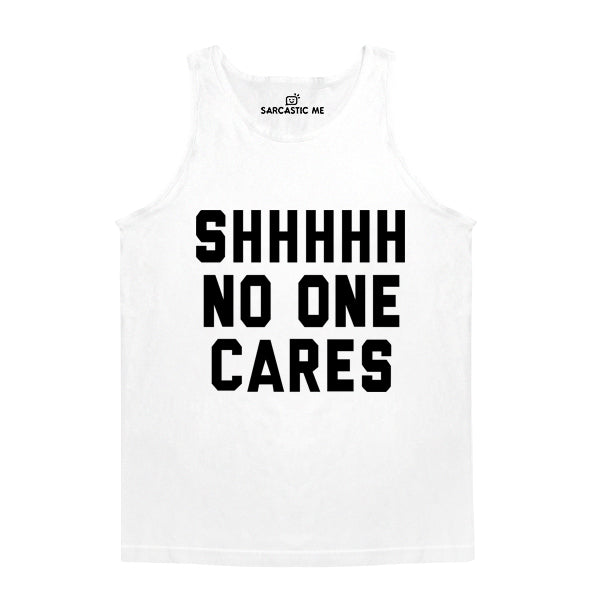Shhhh No One Cares White Unisex Tank Top | Sarcastic Me