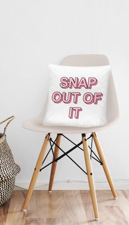 Snap Out Of It Funny & Clever Home Throw Pillow Gift | Sarcastic ME