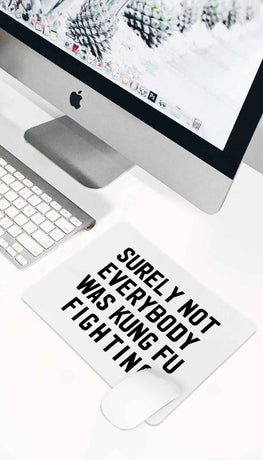 Surely Not Everybody Was Kung Fu Fighting Funny Office Mouse Pad