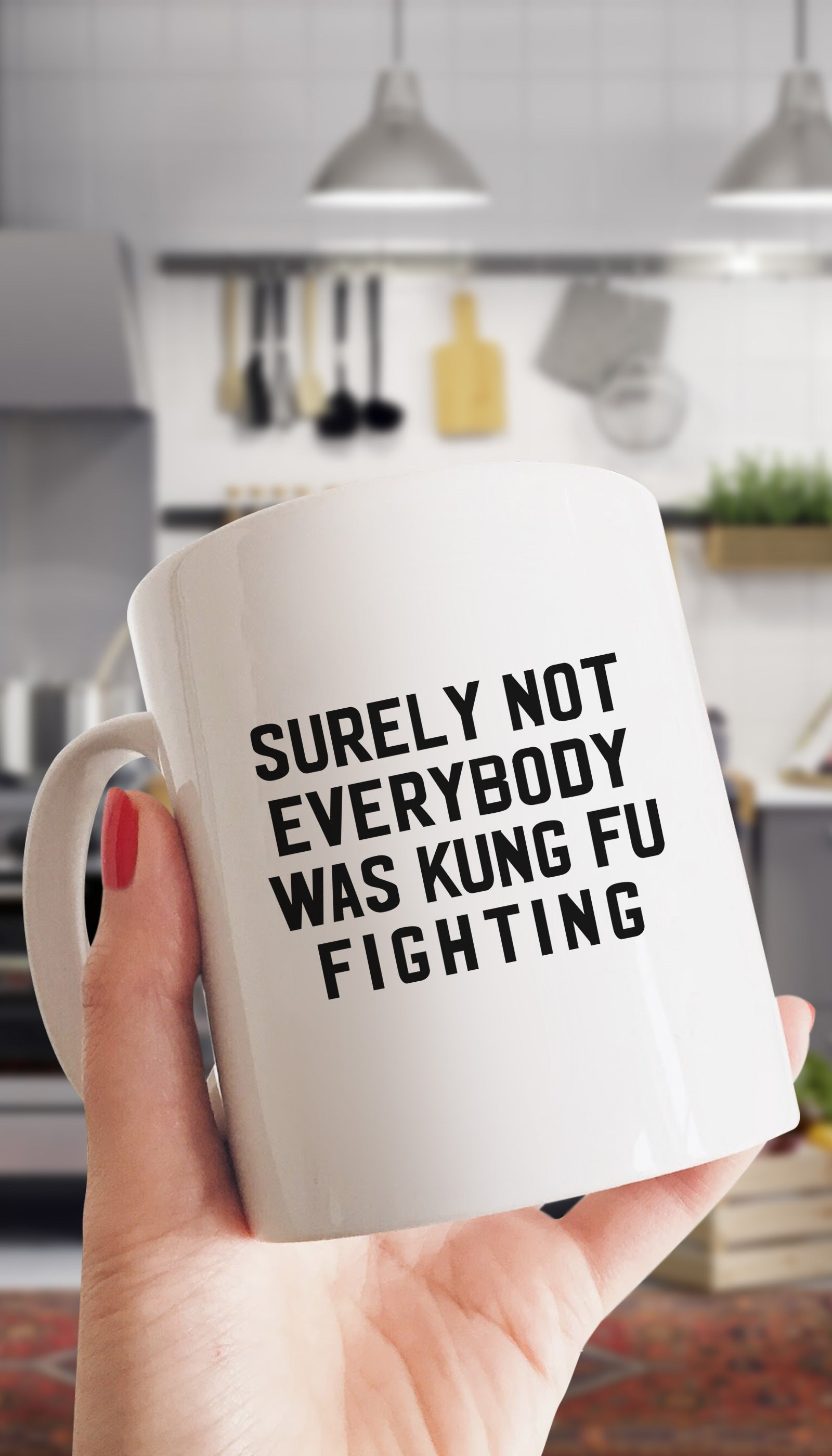 Surely Not Everybody Was Kung Fu Fighting Funny Coffee Mug | Sarcastic ME