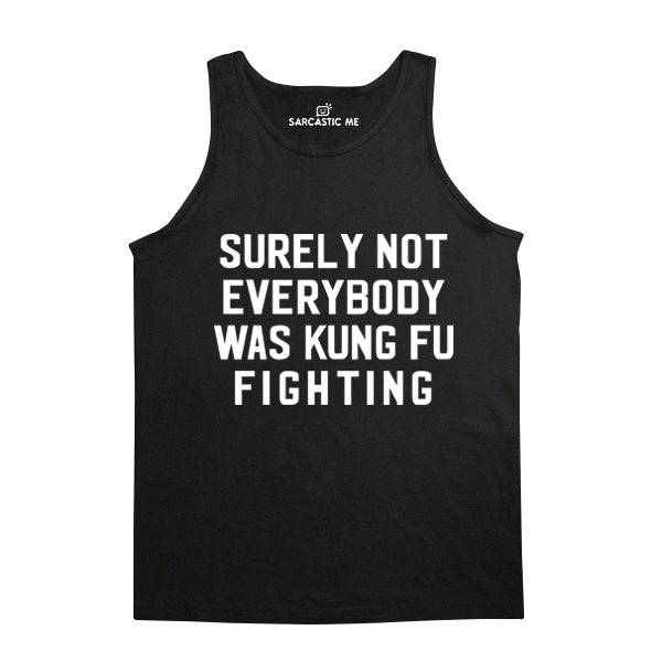 Surely Not Everybody Kung Fu Fighting Black Unisex Tank Top | Sarcastic Me