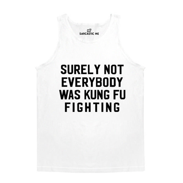 Surely Not Everybody Kung Fu Fighting White Unisex Tank Top | Sarcastic Me