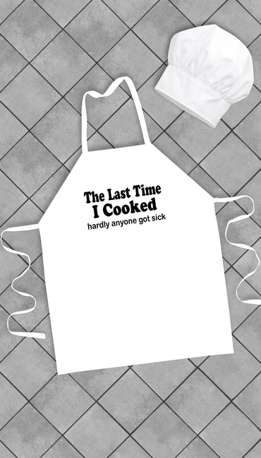 The Last Time I Cooked Funny Kitchen Apron | Sarcastic Me