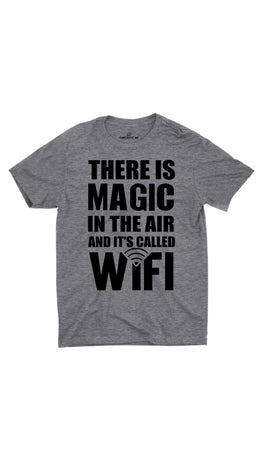 Magic In The Air Gray Unisex T-shirt | Sarcastic ME