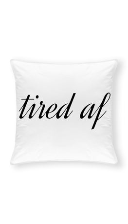 Tired Af Throw Pillow | Sarcastic ME