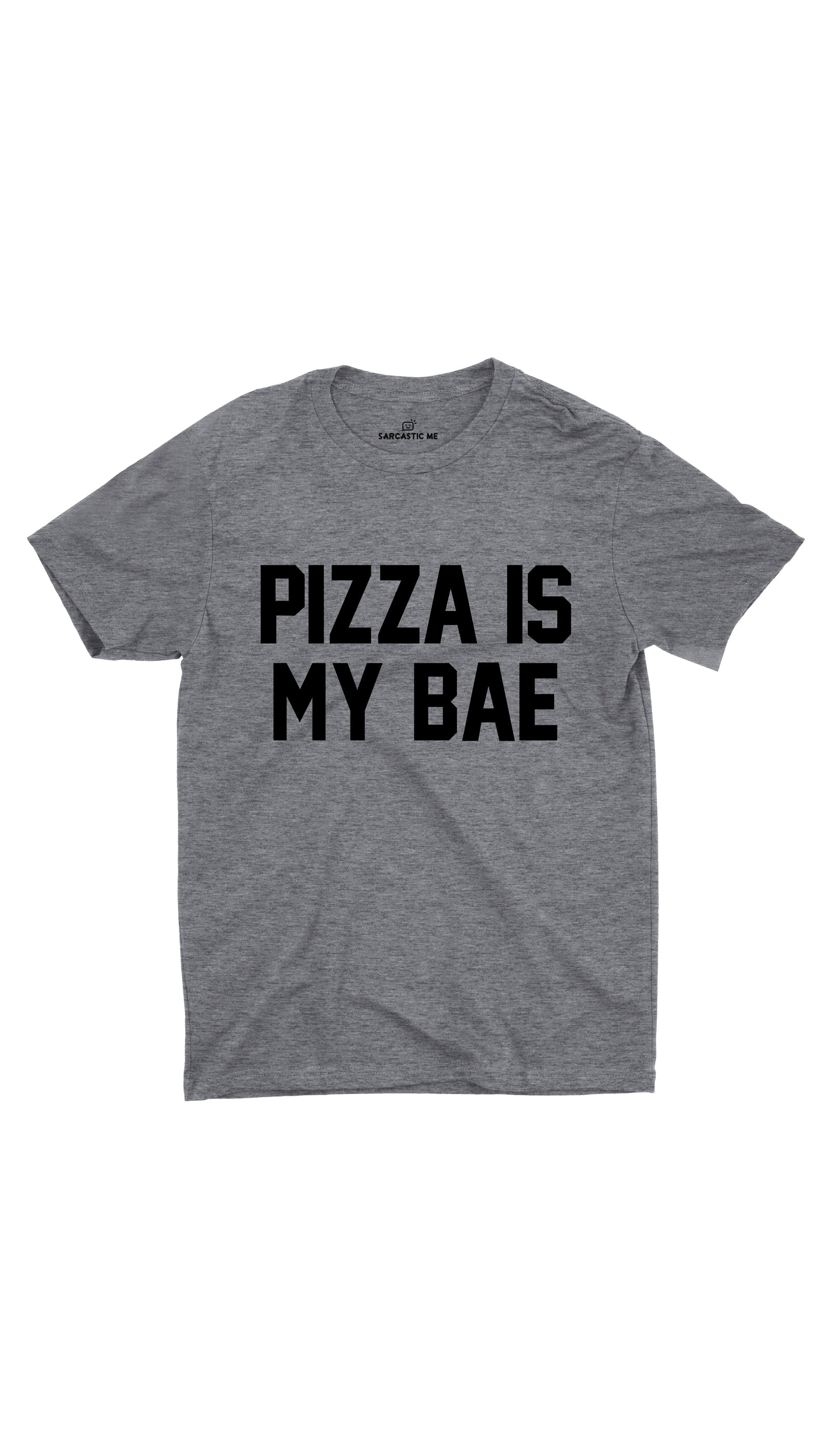 Pizza Is My Bae Gray Unisex T-shirt | Sarcastic ME