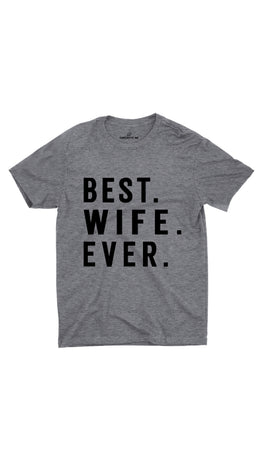 Best Wife Ever Gray Unisex T-shirt | Sarcastic ME