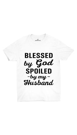 Blessed By God Spoiled By My Husband White Unisex T-shirt | Sarcastic ME